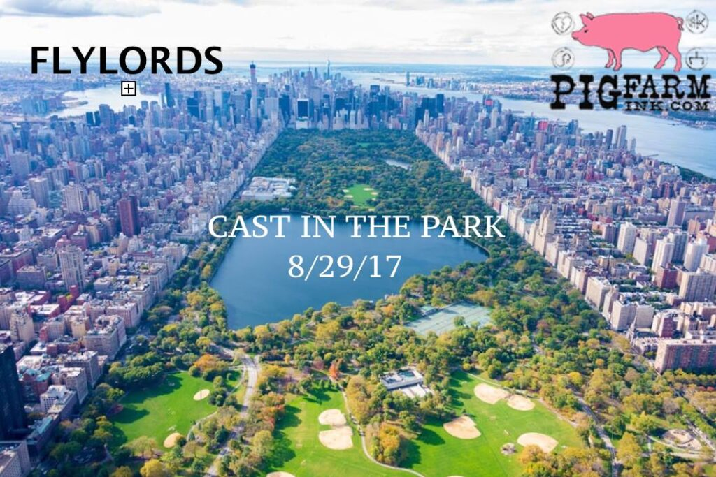 Join the Pig Farm Ink Crew, and Flylords team in Central park this Tuesday! Casting lessons will be taking place on the Great Lawn in central park. Afterwards, join us at a local bar for drinks and food.  6:30 PM