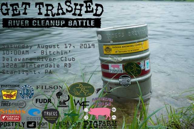 The 3rd annual Get Trashed August 17th.  Come out and do some good for the Delaware